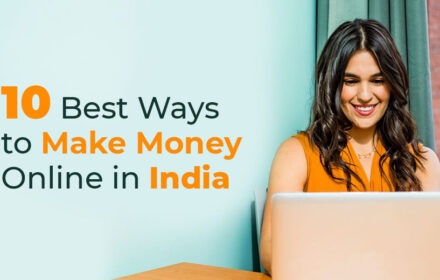 10 Best Ways to Make Money Online in India: Payment Guaranteed