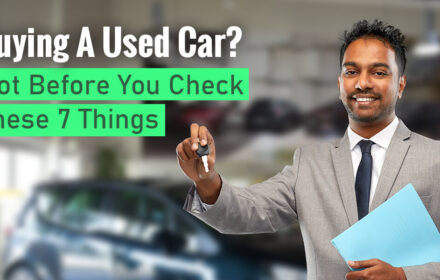Buying a Used Car? Not Before You Check These 7 Things
